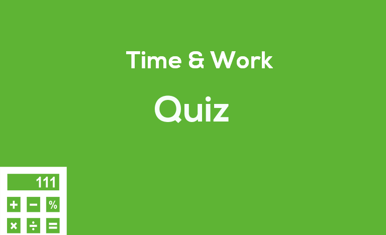 Time & Work Quiz
