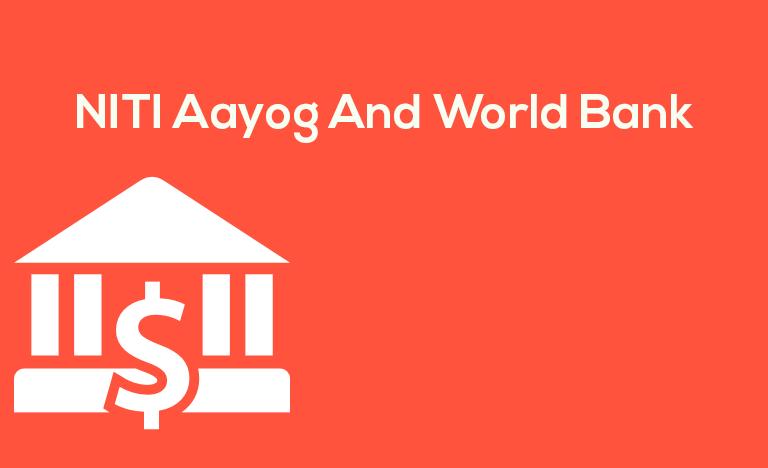 NITI Aayog And World Bank